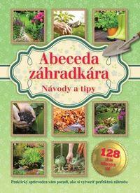 Abeceda záhradkára - Návody a tipy