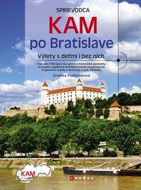 Kam po Bratislave Výlety s deťmi i bez nich