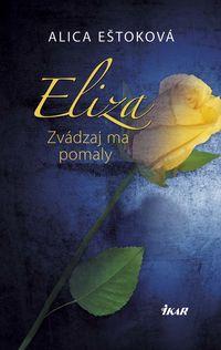 Eliza: Zvádzaj ma pomaly
