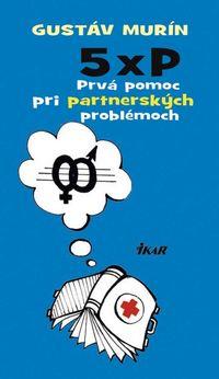 5 × P – Prvá pomoc pri partnerských problémoch