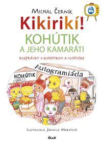 Kikirikí! - Kohútik a jeho kamaráti