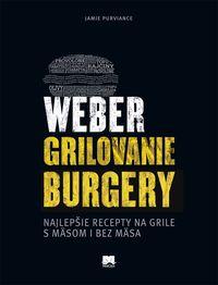Weber – Grilovanie – Burgery