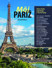 Môj Paríž. Slávni ľudia rozprávajú o meste lásky