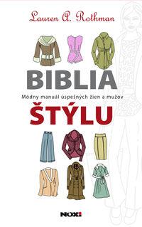 Biblia štýlu: módny manuál úspešných žien a mužov