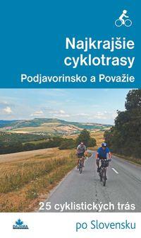 Najkrajšie cyklotrasy – Podjavorinsko a Považie